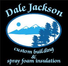 Dale Jackson Custom Building  & Spray Foam Insulation